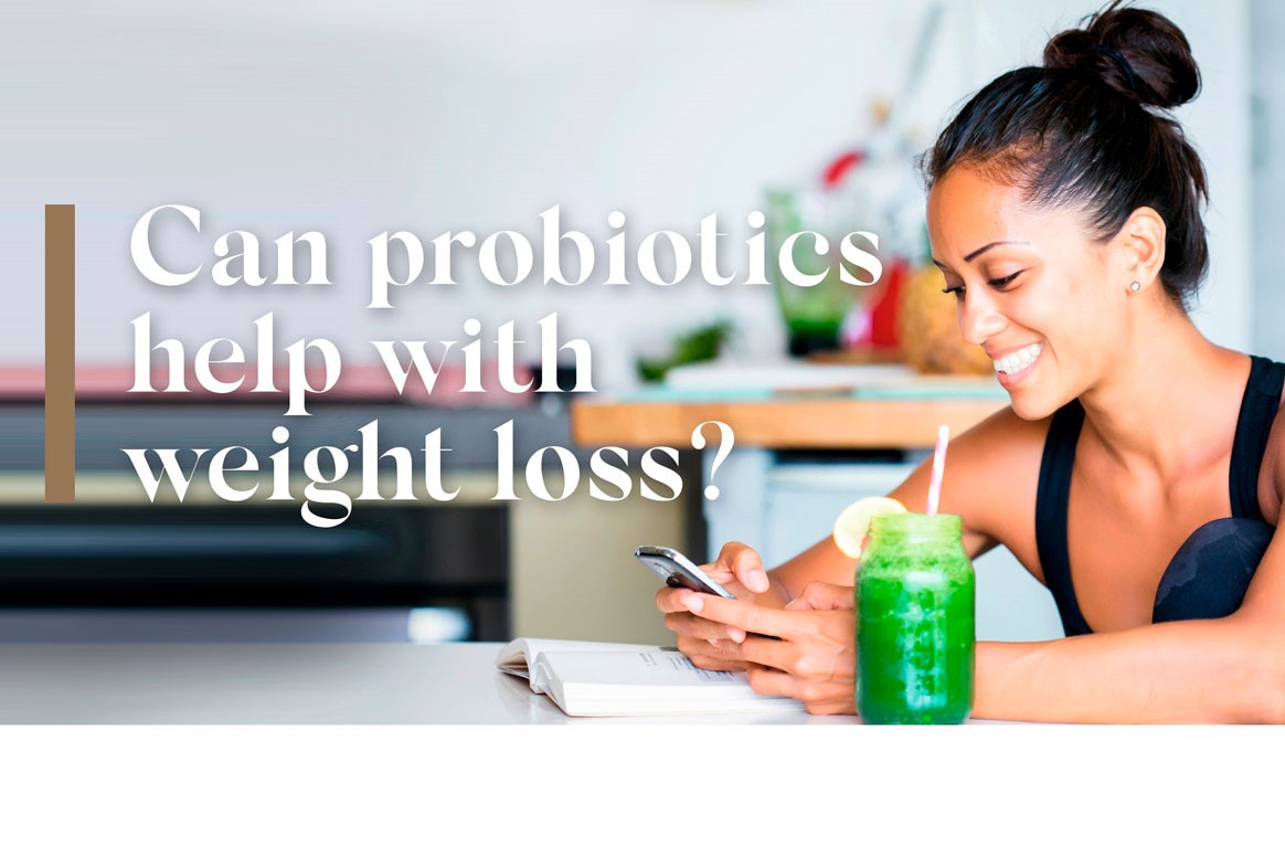 Can probiotics help with weight loss?