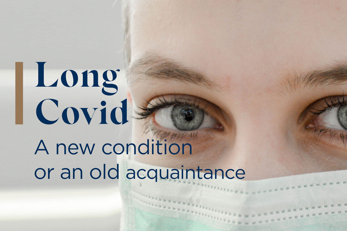 Long COVID – A new condition or an old acquaintance?