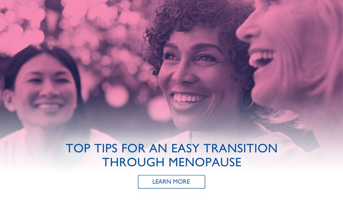 Top Tips For An Easy Transition Through Menopause