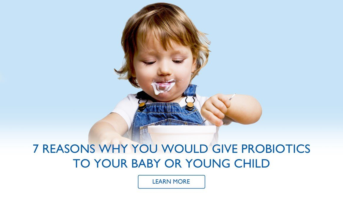 Why you would give probiotics to your baby or young child?