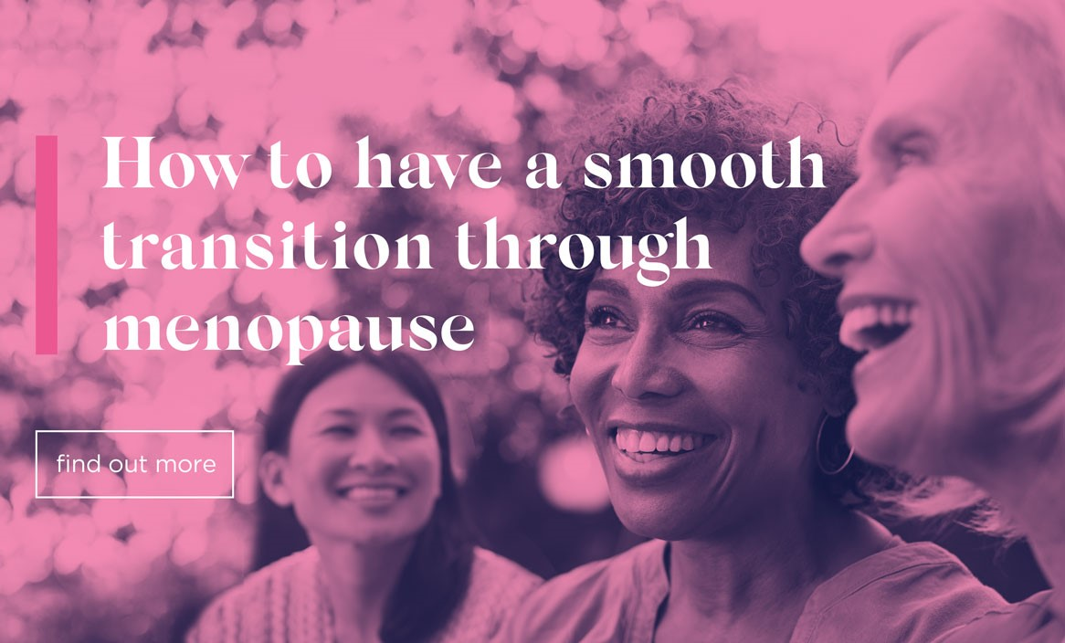 How to have a smooth transition through menopause